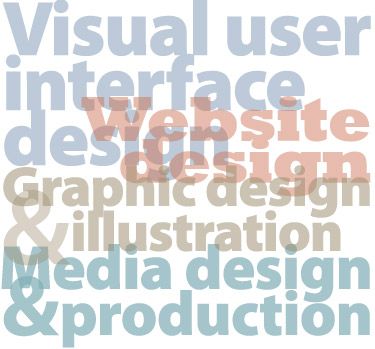 Visual design. Web design. Graphic design and illustration. Media design and production.